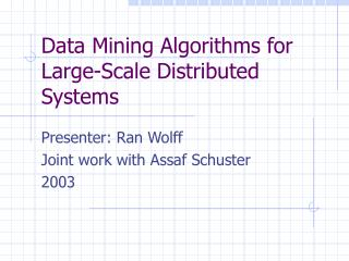 Data Mining Algorithms for Large-Scale Distributed Systems