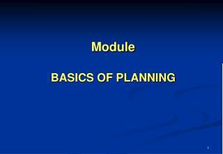 Module   BASICS OF PLANNING