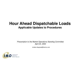 Hour Ahead Dispatchable Loads Applicable Updates to Procedures