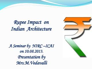 A Seminar by  NIRC �ICAI  on 10.08.2013. Presentation by  Mrs.M.Vedavalli