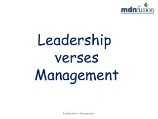 Leadership  verses Management