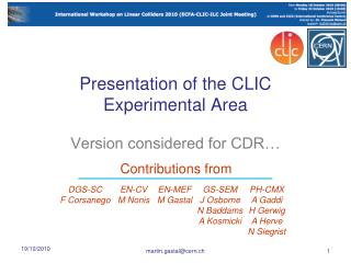 Presentation of the CLIC Experimental Area