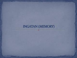 INGATAN ( MEMORY )