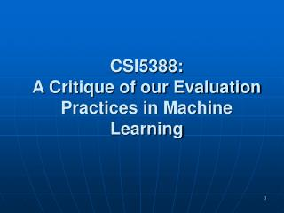 CSI5388: A Critique of our Evaluation Practices in Machine Learning