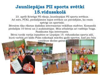 Jaunliepājas  PII sporta svētki 15.vidusskolā