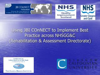 Using JBI COnNECT to Implement Best Practice across NHSGGC  Rehabilitation  Assessment Directorate