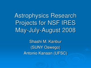 Astrophysics Research Projects for NSF IRES May-July-August 2008