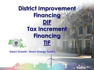 District Improvement Financing DIF Tax Increment  Financing TIF
