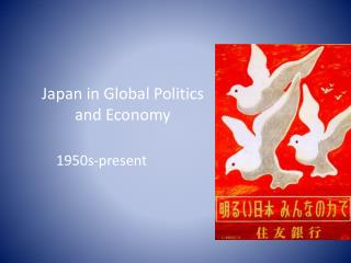 Japan in Global Politics and Economy