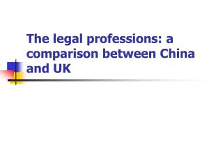 The legal professions: a comparison between China and UK