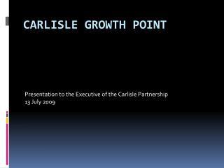 Carlisle Growth Point