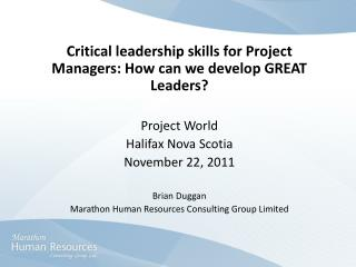 Critical leadership skills for Project Managers: How can we develop GREAT Leaders  Project World Halifax Nova Scotia Nov