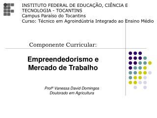 Profª Vanessa David Domingos Doutorado em Agricultura