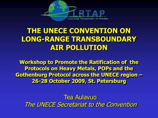 THE UNECE CONVENTION ON  LONG-RANGE TRANSBOUNDARY  AIR POLLUTION