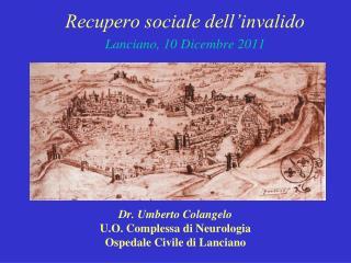 Dr. Umberto Colangelo U.O . Complessa di Neurologia Ospedale Civile di Lanciano
