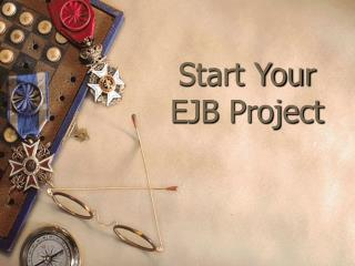 Start Your  EJB Project