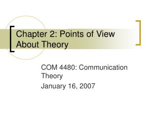 Chapter 2: Points of View About Theory