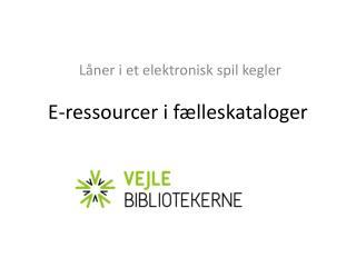 E-ressourcer i fælleskataloger