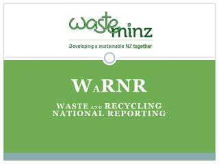 W A RNR WASTE  AND  RECYCLING NATIONAL REPORTING