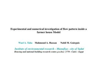 Experimental and numerical investigation of flow pattern inside a farmer house Model
