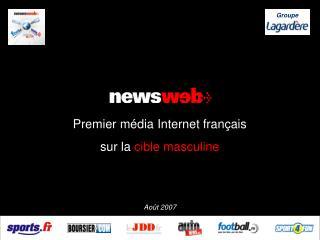 Premier média Internet français sur la  cible masculine Août 2007