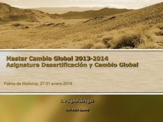 Master Cambio Global 2013-2014 Asignatura Desertificación y Cambio Global
