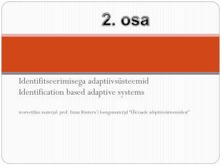 Identifitseerimisega adaptiivsüsteemid Identification based adaptive systems
