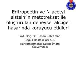 Yrd. Doç. Dr. Hasan Kahraman Göğüs Hastalıkları ABD Kahramanmaraş Sütçü İmam Üniversitesi