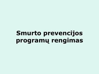 Smurto prevencijos programų rengimas