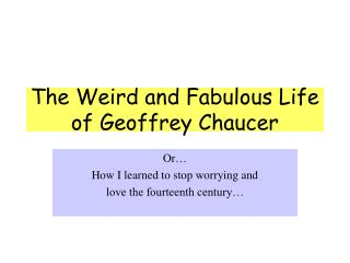 The Weird and Fabulous Life of Geoffrey Chaucer