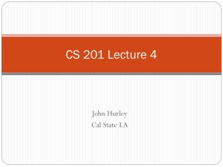 CS 201 Lecture 4