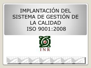 IMPLANTACIÓN DEL SISTEMA DE GESTIÓN DE LA CALIDAD  ISO 9001:2008