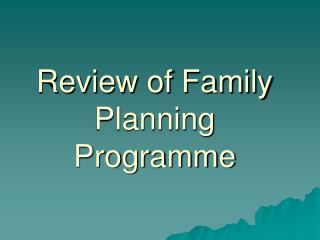 Review of Family Planning Programme