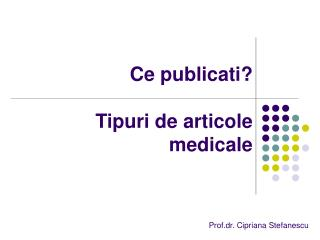 Ce publicati? Tipuri de articole medicale