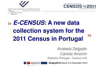 Anabela Delgado  Carlota Amorim Statistics Portugal - Census Unit
