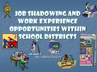 Job Shadowing and Work Experience  Opportunities Within School Districts