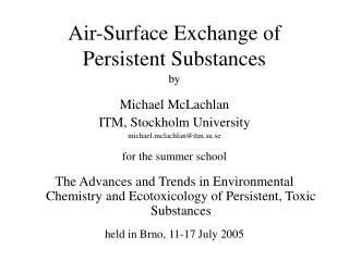Air-Surface Exchange of Persistent Substances
