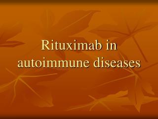 Rituximab in  autoimmune diseases