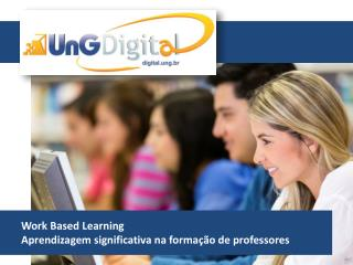 Work  Based Learning Aprendizagem significativa na forma��o de professores