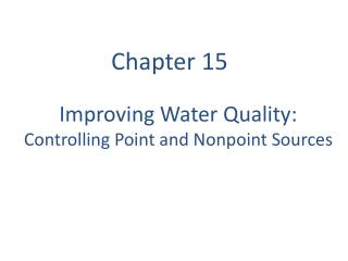 Improving Water Quality: Controlling Point and Nonpoint Sources