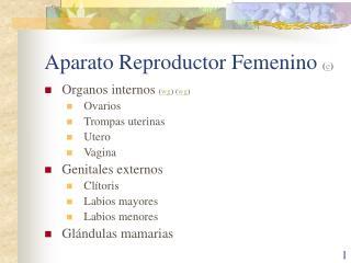 Aparato Reproductor Femenino  ( e )