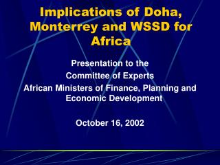Implications of Doha, Monterrey and WSSD for Africa