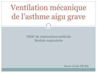 Ventilation mécanique de l'asthme aigu grave