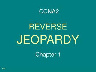REVERSE JEOPARDY