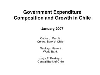Government Expenditure Composition and Growth in Chile January 2007