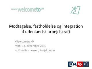 Modtagelse, fastholdelse og integration af udenlandsk arbejdskraft.