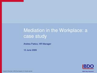 Mediation in the Workplace: a case study