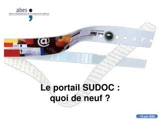 Le portail SUDOC :  quoi de neuf ?