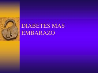 DIABETES MAS EMBARAZO