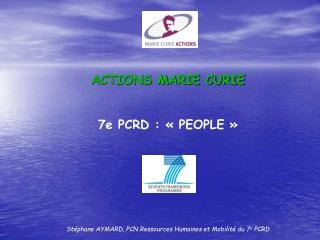 ACTIONS MARIE CURIE 7e PCRD : «PEOPLE»